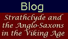 Strathclyde & the Anglo-Saxons in the Viking Age (blog)